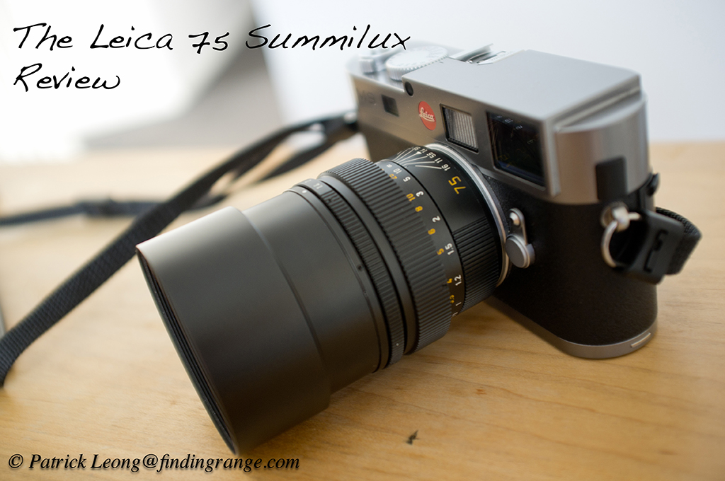 The Leica 75 Summilux Review