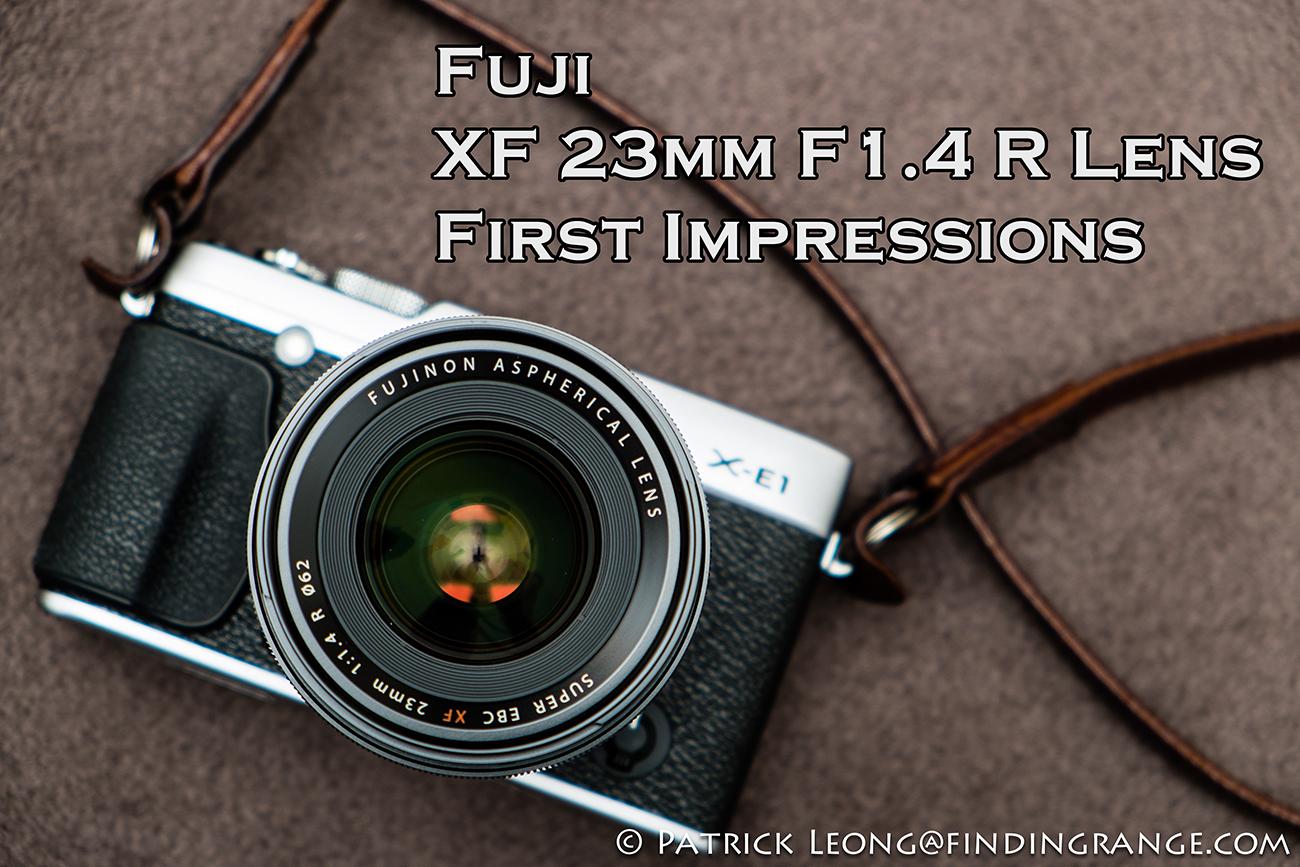 Lens 35mm F1.4 Fuji xf 23mm F1.4 r Lens First