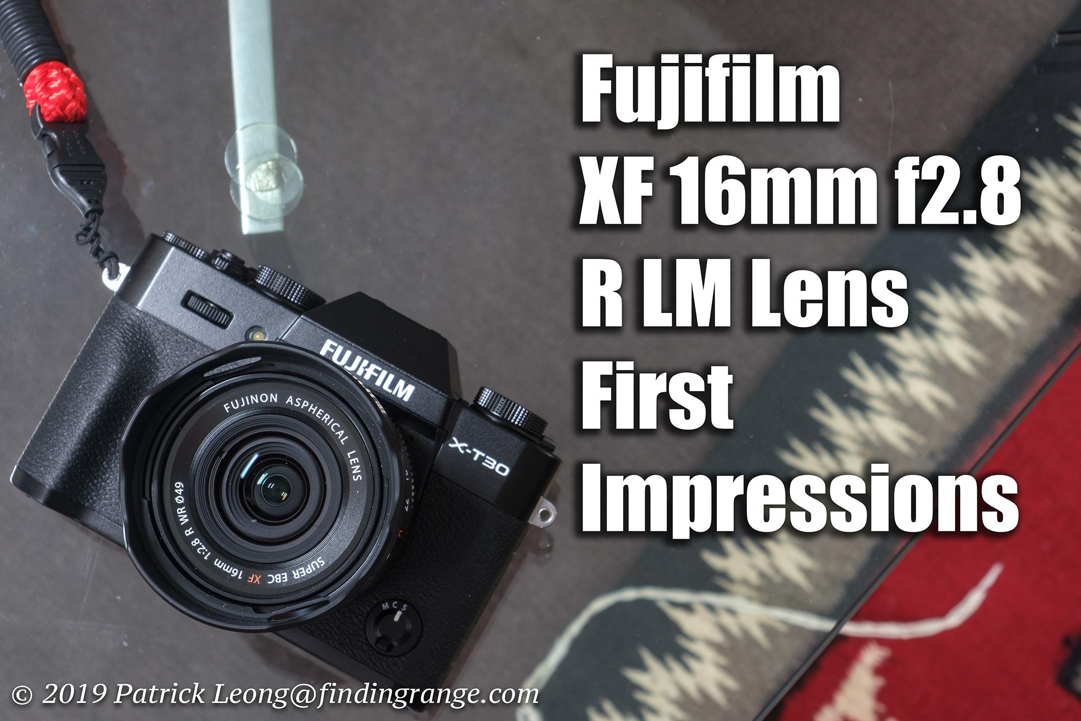 Fujifilm XF 16mm f2.8 R WR Lens First Impressions