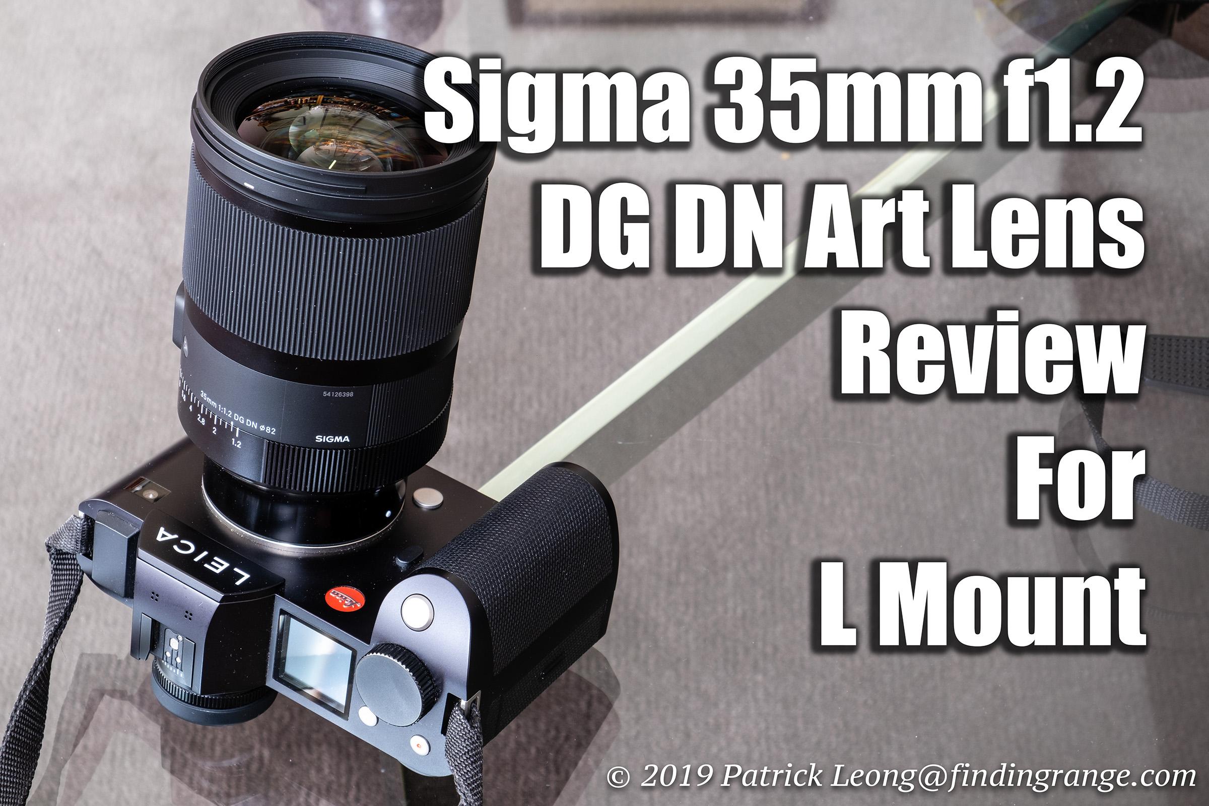 Sigma 35mm f1.2 DG DN Art Lens Review For L Mount